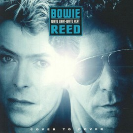 BOWIE David / LOU REED : White Light-White Heat