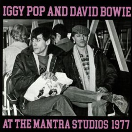 BOWIE David / IGGY POP : LP At The Mantra Studios 1977