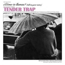 TENDER TRAP : Como Te Llamas ?