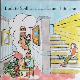 BUILT TO SPILL : LP Built To Spill Plays The Songs Of Daniel Johnston