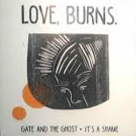 LOVE, BURNS : Gate and the Ghost