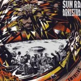 SUN RA : LPx2 Arkestra Under The Direction of Marshall Allen SWIRLING