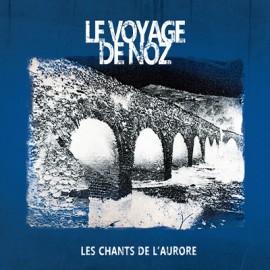 VOYAGE DE NOZ (le) : LP Les Chants De L'Aurore