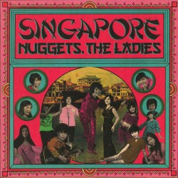 VARIOUS : LP Singapore Nuggets, The Ladies