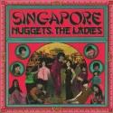 VARIOUS : LP Singapore Nuggets, The Ladies
