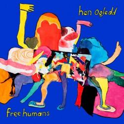 HEN OGLEDD : LPx2 Free Humans