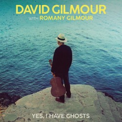 GILMOUR David : Yes, I Have Ghosts