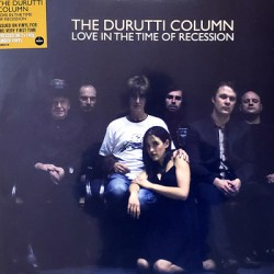 DURUTTI COLUMN (the) : LPx2 Love In The Time Of Recession