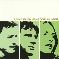 SAINT ETIENNE : LP Good Humor