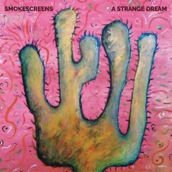 SMOKESCREENS : LP A Strange Dream (color)