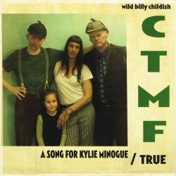 WILD BILLY CHILDISH / CTMF : A Song For Kylie Minogue