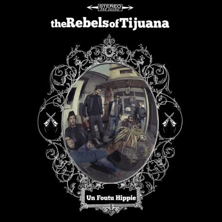 REBELS IN TIJUANA (the) : CD Un Foutu Hippie EP