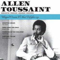 TOUSSAINT Allen : Whipped Cream & Other Delights E.P.