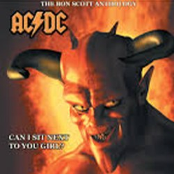 AC/DC : LPx2 Can I Sit Next To You Girl? - The Bon Scott Anthology