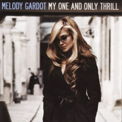 GARDOT Melody : CD My One And Only Thrill