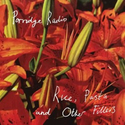 PORRIDGE RADIO : CD Rice, Pasta And Other Fillers