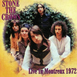STONE THE CROWS : LP Live At Montreux 1972
