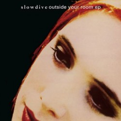 "SLOWDIVE : 12""EP Outside Your Room EP"