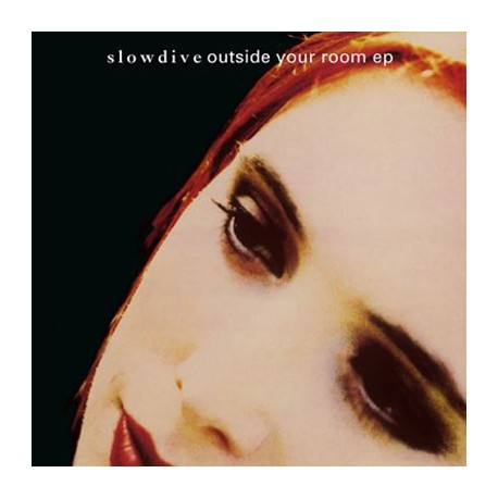 """SLOWDIVE : 12""""EP Outside Your Room EP"""