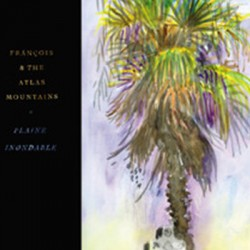 FRANCOIS AND THE ATLAS MOUNTAINS : CD Plaine Inondable