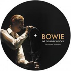 BOWIE David : LP Picture We Could Be Heroes - The Legendary Broadcasts