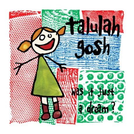 TALULAH GOSH : CD Was It Just A Dream ?