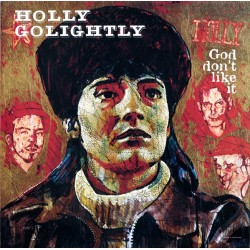 HOLLY GOLIGHTLY : LP God Don't Like It