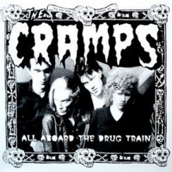 CRAMPS (the) : LP All Aboard The Drug Train