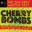 VARIOUS : LPx2 The Old Grey Whistle Test Cherry Bombs