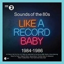 VARIOUS : LPx2  Sounds Of The 80s Like A Record Baby 1984-1986