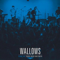 WALLOWS : LP Live At Third Man Records