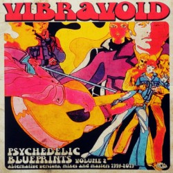 VIBRAVOID : LP Psychedelic Blueprints Volume 2 (Alternative Versions, Mixes And Masters 1994-2019)