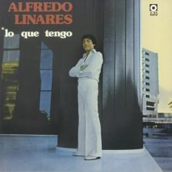 LINARES Alfredo : LP Lo Que Tengo