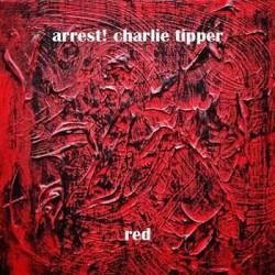 ARREST! CHARLIE TIPPER : LP Red