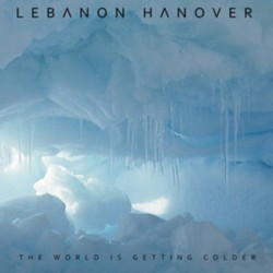 LEBANON HANOVER : LP The World Is Getting Colder