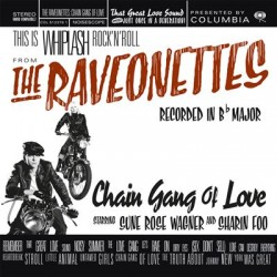 RAVEONETTES (the) : LP Chain Gang Of Love (colored)