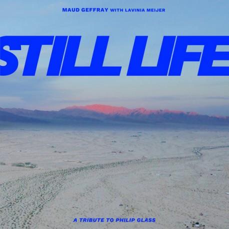 GEFFRAY Maud / MEIJER Lavinia : LP Still Life (A Tribute To Philip Glass)