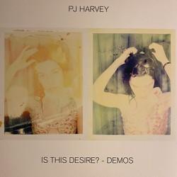 PJ HARVEY : LP  Is This Desire ? Demos