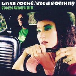 BRISA ROCHE / FRED FORTUNY : CD Freeze Where U R