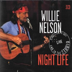 WILLIE NELSON : CDx3 Night Life (Live And In The Studio)