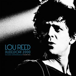 LOU REED : LPx2 Dusseldorf 2000 The Classic German Broadcast Volume Two