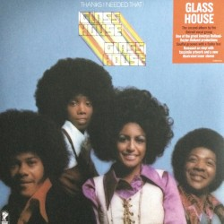 GLASS HOUSE : LP Thanks I Needed That