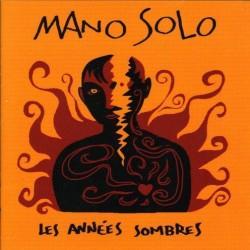 MANO SOLO : LPx2 Les Années Sombres