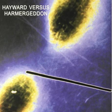 HAYWARD VERSUS HARMERGEDDON : LP Hayward Versus Harmergeddon