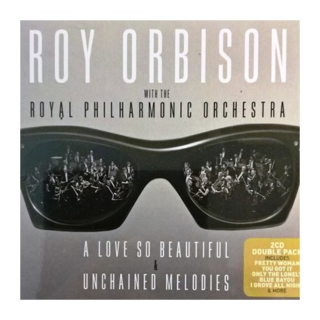 ORBISON Roy : CDx2 A Love So Beautiful & Unchained Melodies
