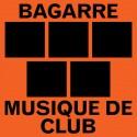 """BAGARRE : 12""""EP Musique De Club"""