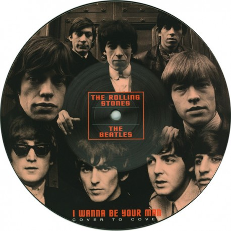 BEATLES (the) / ROLLING STONES (the) : Picture I Wanna Be Your Man