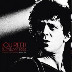 LOU REED : LPx2 Dusseldorf 2000 The Classic German Broadcast Volume One