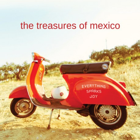 TREASURES OF MEXICO (the) : CD Everything Sparks Joy