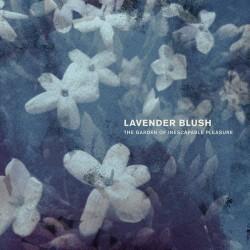 LAVENDER BLUSH : LP The Garden Of Inescapable Pleasure (splatter)